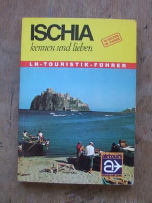 Ischia kennen und lieben: Die grüne Ferieninsel im Golf von Neapel