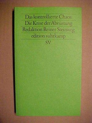 Edition Suhrkamp  1031= N.F., Bd. 31 Das  kontrollierte Chaos: Die Krise der Abrüstung. .