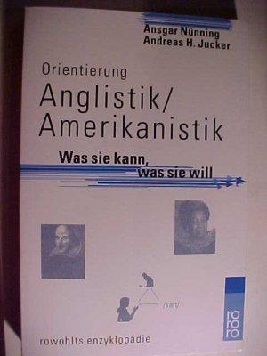 Rororo  55614 : Rowohlts Enzyklopädie Orientierung Anglistik, Amerikanistik : was sie kann, was sie will. .