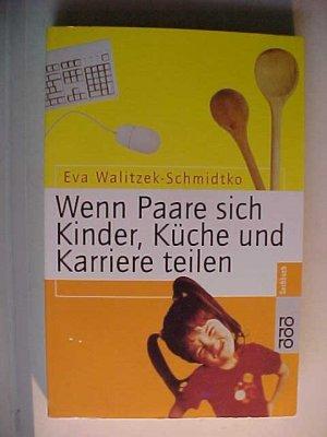Rororo  60948 : rororo-Sachbuch Wenn Paare sich Kinder, Küche und Karriere teilen. .