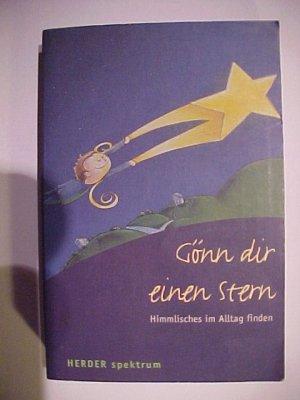 Herder-Spektrum  Gönn dir einen Stern : Himmlisches im Alltag finden. .