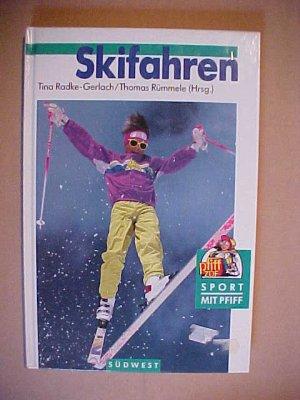 Skifahren, Sport mit Pfiff : Hrsg. v. Rümmele, Thomas. .