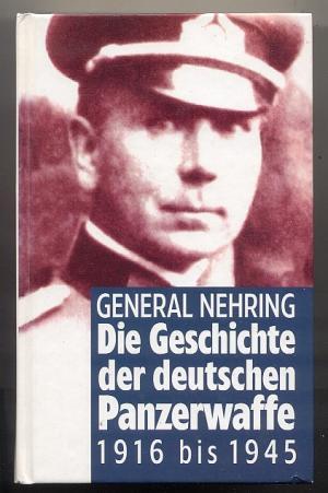 Die Geschichte Der Deutschen Panzerwaffe 1916 1945 border=