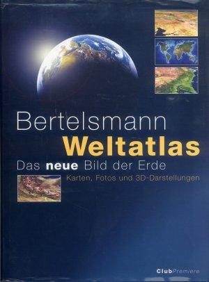 Bildtext: Bertelsmann Weltatlas. Das neue Bild der Erde. Karten, Fotos und 3D-Darstellungen von Michael Poliza