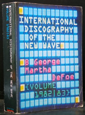 Bildtext: International Discography of the New Wave Volume 1982/83 von George, B. and Defoe, Martha