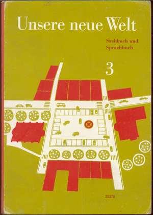 Unsere Neue Welt 3 - Sachbuch und Sprachbuch für das dritte Schuljahr