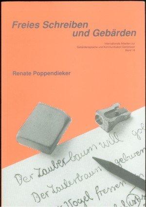 Freies Schreiben und Gebärden : Voraussetzungen und Bedingungen ...