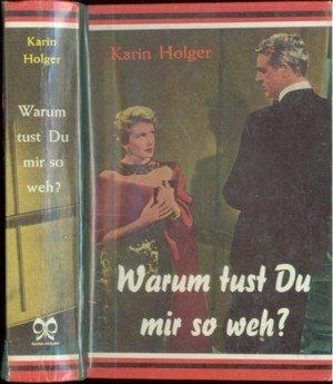 """""""Warum tust du mir so weh (Karin Holger) - Buch"""