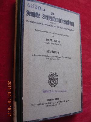Die deutsche Tierseuchengesetzgebung nebst den Ausführungsbestimmungen des Reiches und Preußens - Nachtrag, enthaltend die Änderungen und neuen Bestimmungen bis Februar 1941