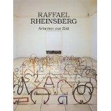 Raffael Rheinsberg - Arbeiten zur Zeit