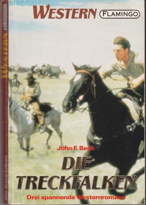Die Treckfalken / Ausgestossen / Pawnee-Mond. Drei spannende Western-Romane