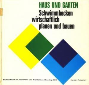 Antiquarisches Buch U2013 Fleischer, Herbert U2013 Haus Und Garten : Schwimmbecken  Wirtschaftlich Planen Und Bauen Vergrößern