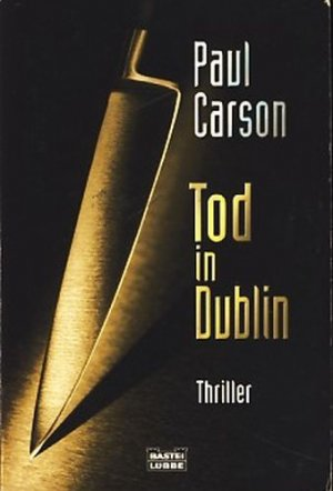 Tod in Dublin : Thriller  . Bastei-Lübbe-Taschenbuch  Bd. 14730 : Allgemeine Reihe