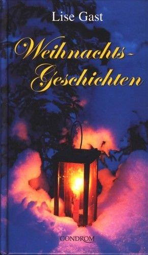 gebrauchtes Buch – Gast, Lise – Weihnachtsgeschichten ; .