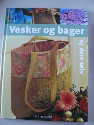 4f13ce4b gebrauchtes Buch – Bergene, Lise – Vesker og bager - sy dem selv - Patchwork