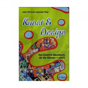 Kunst & Design, Das kreative Ideenbuch für die Klassen 1 und 2