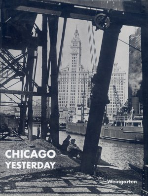 Bildtext: Chicago Yesterday von John Hartray, Christian Auffhammer