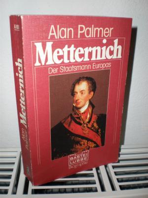 Metternich - Der Staatsmann Europas