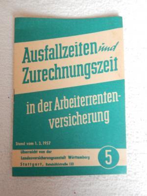 Ausfallzeiten und Zurechnungszeiten in der Arbeiterrentenversicherung Stand vom 1.3.1957