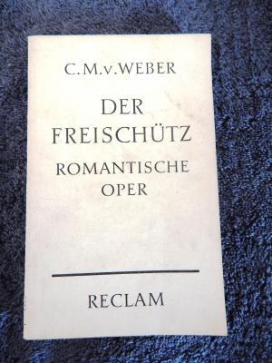 Der Freischütz. Romantische Oper in drei Aufzügen.