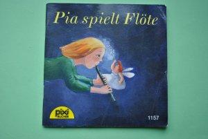 Pia spielt Flöte - Pixi Nr. 1157 - Serie 135.  Mini-Buch.