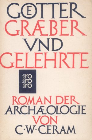 Bildtext: Götter, Gräber und Gelehrte - Roman der Archäologie. von Ceram, C W