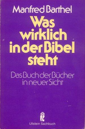 Bildtext: Was wirklich in der Bibel steht - Das Buch der Bücher aus heutiger Sicht von Manfred Barthel