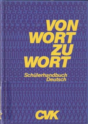 Von Wort zu Wort. Schülerhandbuch Deutsch.