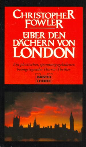 Christopher Fowler - Über den Dächern von London