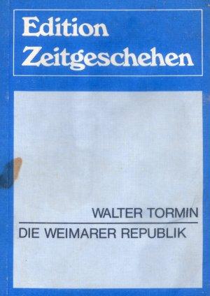 Bildtext: Edition Zeitgeschehen: Die Weimarer Republik von Walter Tormin