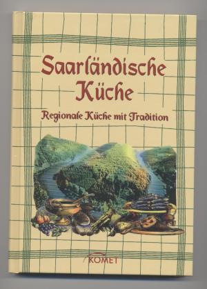 Saarländische Küche - Regionale Küche mit Tradition