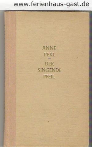 Der singende Pfeil - Ein Buch in Briefen
