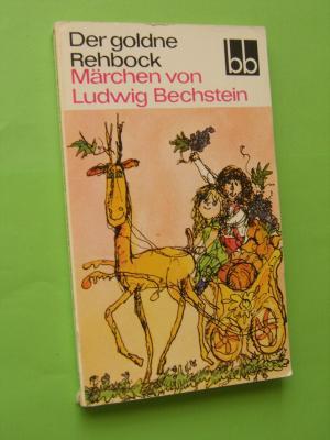 Der goldne Rehbock. Märchen von Ludwig Bechstein