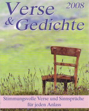 Verse & Gedichte 2008 / Verse und Gedichte 2008 Stimmungsvolle Verse und Sinnsprüche für jeden Anlass Kalender 2008 - Ohne Autorenangabe