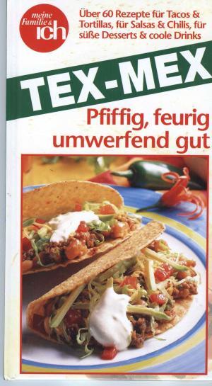 """Tex Mex Küche: Pfiffig, feurig, umwerfend gut"""" – Buch gebraucht ..."""