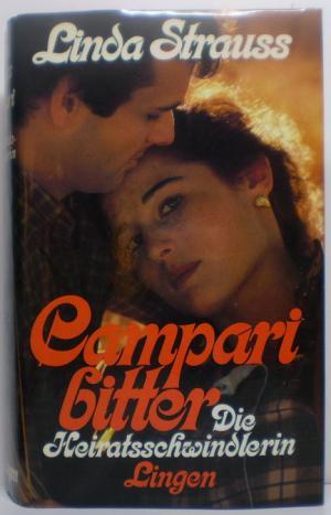 Campari bitter / Die Heiratsschwindlerin (2 Romane)