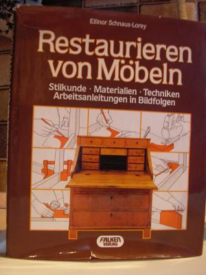 Restaurieren Von Möbeln Ellinor Schnaus Lorey Buch Gebraucht