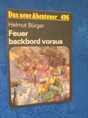 Feuer backbord voraus. Das neue Abenteuer: 496