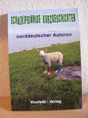 Scha(r)fsinnige Kurzgeschichten norddeutscher Autoren