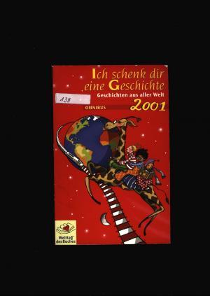 Ich schenk dir eine Geschichte 2001,Geschichten aus aller Welt