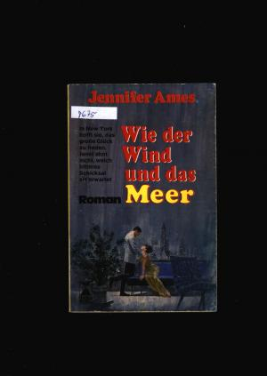 Wie der Wind und das Meer,Roman