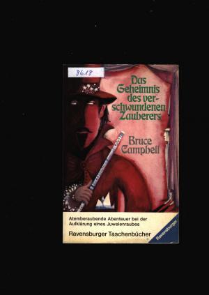 Das Geheimnis des verschwundenen Zauberers ab 10 Jahre,1.Auflage