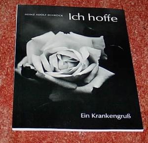 Ich hoffe -  Ein Krankengruß . Wort-Bild-Heft Nr. 18 - Heinz Adolf Schröck - 3. Auflage 1982