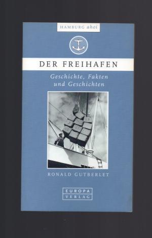 Der Freihafen - Geschichte, Fakten und Geschichten