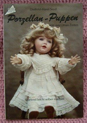 Porzellan Puppen wie aus Omas Zeiten • Spielend leicht selber ...