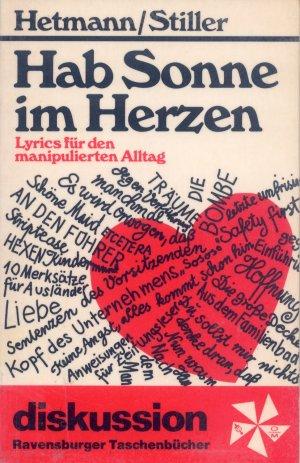 Bildtext: Hab Sonne im herzen - Lyrics für den manipulierten Alltag von Frederik Hetmann, Günther Stiller