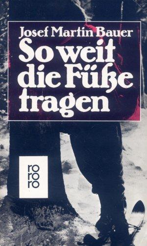 Bildtext: So weit die Füsse tragen von Bauer, Josef M