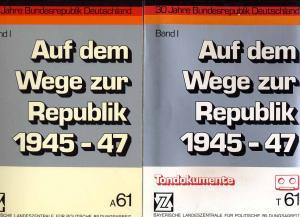 30 Jahre Bundesrepublik Deutschland. Band I: Auf dem Weg zur Republik 1945-1947. Mit Tondokumenten auf Kassette.
