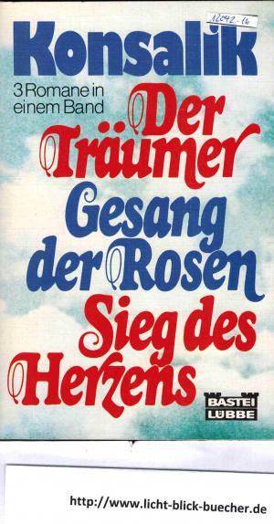 Der Träumer /// Gesang der Rosen /// Sieg des Herzens