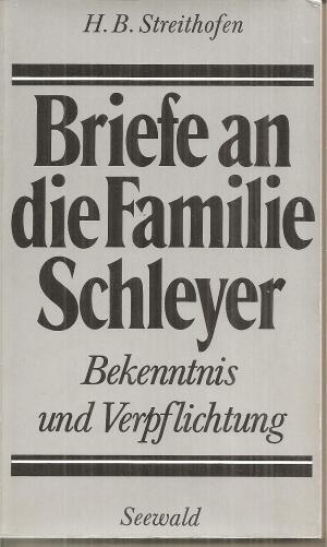Briefe an die Familie Schleyer.